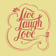 Lessons to live by Live Laugh Love