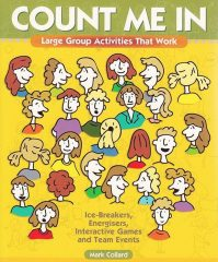 Front cover of Count Me In Large Group Games That Work book, by Mark Collard