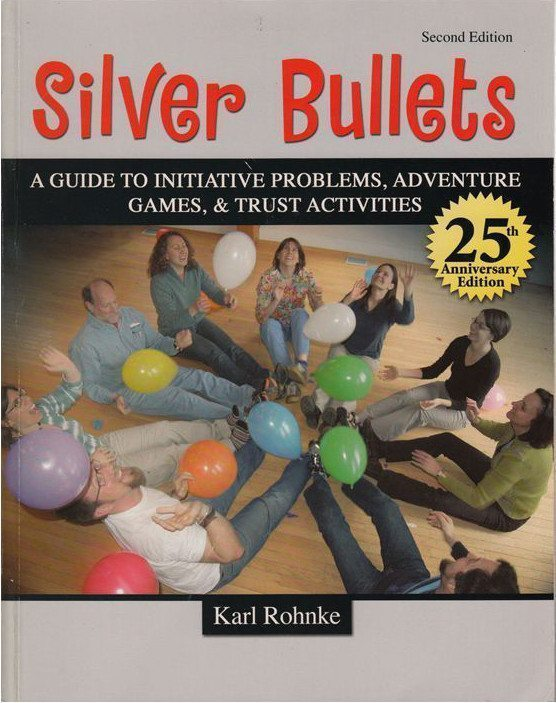 Front cover of Silver Bullets: 25th Anniversary edition, by Karl Rohnke