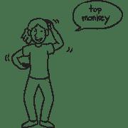 Woman acting like a monkey say Top Monkey in talk bubble