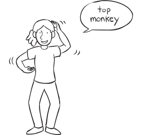 Woman acting like a monkey say Top Monkey in talk bubble