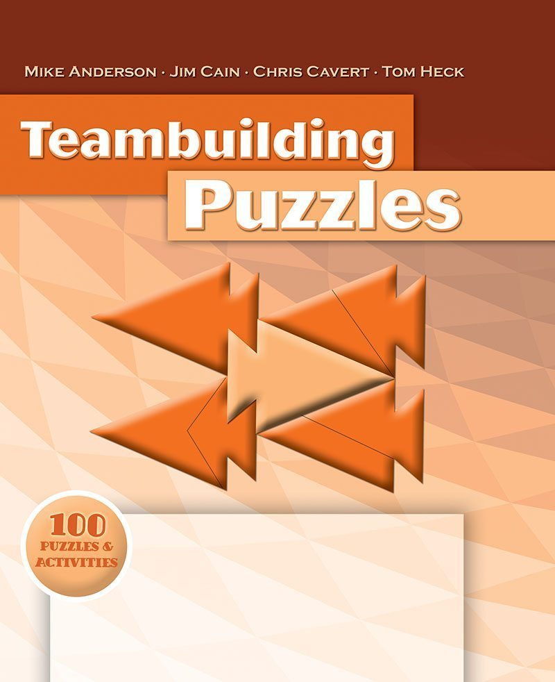 Teambuilding Puzzles, by Jim Cain, Mike Anderson, Tom Heck & Chris Cavert