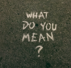 Asking good questions to avoid What did you mean on pavement. Credit Jon Tyson